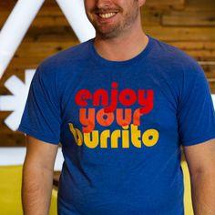 Enjoy Your Burrito Shirt