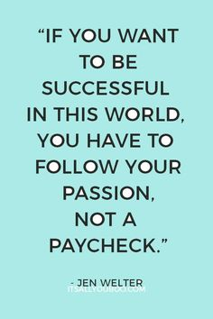 11 Reasons You'll Fail to Create Your Dream Job - Trend True Quotes 2020 Love Quotes For Her, Cute Love Quotes, Follow Your Dreams Quotes, Quotes To Live By, Inspirational Artwork, Short Inspirational Quotes, Job Quotes, True Quotes, Entrepreneur Motivation