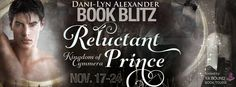 ❃ BOOK BLITZ - RELUCTANT PRINCE by DANI-LYN ALEXANDER + GIVEAWAYS ❃