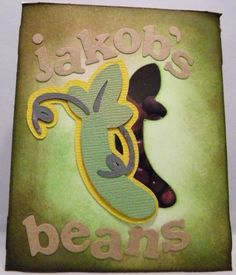 Jakob's beans kept in a seed packet I made with the Cricut
