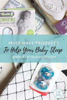The Best Products to Help Your Baby Sleep. Get great naps and have baby sleep through the night. #babysleep #baby #newborn #babywise #sleepthroughthenight #sleep