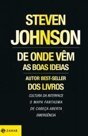 Baixar Livro De Onde Vêm as Boas Ideias - Steven Johnson em PDF, ePub e Mobi