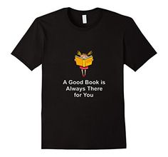 Men's Good Books are Always There for You #tshirts Grab yours at Amazon now: http://www.amazon.com/dp/B01F04DT4O/