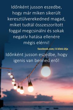Időnként jusson eszedbe...♡ Motivational Quotes, Inspirational Quotes, My Spirit, Daily Motivation, Sentences, Einstein, Quotations, Thats Not My, Life Quotes