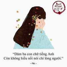 """Nguyễn Thị Tuyết Lan on Instagram: """"❤ #quotesviet #yêu #yeu #thương #suutam #sưutầm #quotesvn #trichdanphim #quotevietnam #thanhxuan #tamtrang #cuocsong #thanhxuân #tình…"""" Love You Like Crazy, Sad Love, Quotes Girls, Me Quotes, Status Quotes, English Quotes, Never Give Up, Quotations, Haha"""