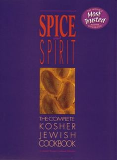 Spice and Spirit: The Complete Kosher Jewish Cookbook (A Kosher Living Classic) - http://spicegrinder.biz/spice-and-spirit-the-complete-kosher-jewish-cookbook-a-kosher-living-classic/