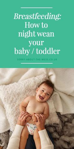 Breastfeeding: How to successfullynight wean your baby or toddler with no tears or upset. Gentle and realistic night weaning tips from a mom who's done it three times. #babysleep #nightweaning #breastfeeding