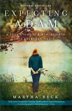 Expecting Adam: A True Story of Birth, Rebirth, and Everyday Magic von Martha Beck, http://www.amazon.de/dp/B004QZACN0/ref=cm_sw_r_pi_dp_IBCBub0R0G754