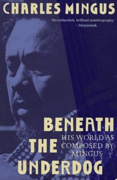 Beneath the Underdog, Charles Mingus