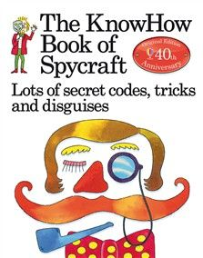 how to disguise yourself The KnowHow Book of Spycraft - anniversary special edition The KnowHow Book of Spycraft - anniversary spe Secret Code, The Secret, How To Disguise Yourself, Real Spy, Best Non Fiction Books, Secret Meeting, Good New Books, Keeping Secrets, 40th Anniversary