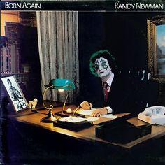 Artist:  Randy Newman  Title:  Born Again