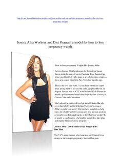 Jessica Alba 1,200 Calorie-a-day Weight Loss Diet Plan by slideshareminsky via slideshare
