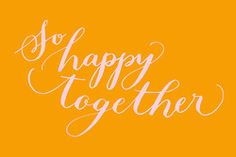 Day 80: So happy together (handlettering by Kelly Cummings)