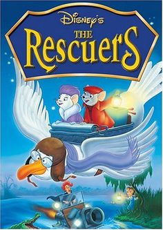 The Rescuers- I loved these movies when I was little! The Rescuers Down Under was the best :)