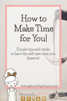 how to make time for you Read more at www.genuinelyjennym.com