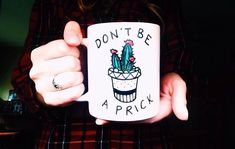 Don't be a prick, Cactus Coffee Mug