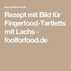 Rezept mit Bild für Fingerfood-Tartletts mit Lachs - foolforfood.de