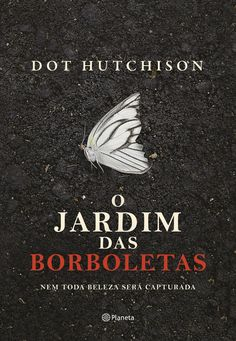 O Jardim das Borboletas - Dot Hutchison Books To Buy, I Love Books, Good Books, Books To Read, My Books, Reading Lists, Book Lists, Forever Book, Architecture Quotes