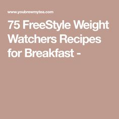 75 FreeStyle Weight Watchers Recipes for Breakfast -