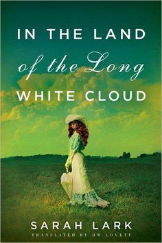 In the Land of the Long White  Cloud......English settlers in New Zealand in 1880's.....couldn't put it down.