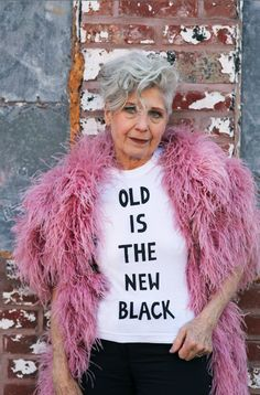 """Aging never goes out of style, but the fashion world is definitely having a senior moment. This season's It Girls are all over the age of 60! We are thrilled to see so may brilliant, powerful, and gorgeous older women in campaigns and on the runway. To celebrate, designer Fanny Karst and I collaborated on a limited edition ""Old Is The New Black"" T-shirt."""