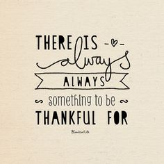 To be thankful for all you have