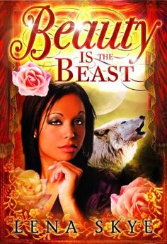 Beauty IS The Beast (Interracial Paranormal Romance BWWM Book 1) by Lena Skye, http://www.amazon.com/dp/B00IZKVHBS/ref=cm_sw_r_pi_dp_y.JJub179QQQF