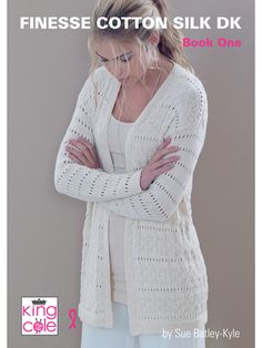 Clothing Knitting Books - Start the season right with the perfect wardrobe. These lovely designs are stitched with King Cole Finesse Cotton Silk DK.