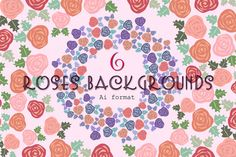 6  Vector Roses Backgrounds by Anny Cecilia Walter  on Creative Market