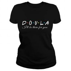 DOULA I WILL BE THERE T-Shirts & Hoodies, Use the search function to find more than 100 million designs.