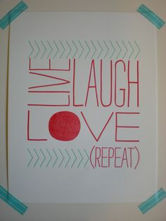 live laugh love >>>