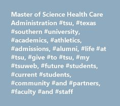 Master of Science Health Care Administration #tsu, #texas #southern #university, #academics, #athletics, #admissions, #alumni, #life #at #tsu, #give #to #tsu, #my #tsuweb, #future #students, #current #students, #community #and #partners, #faculty #and #staff http://spain.nef2.com/master-of-science-health-care-administration-tsu-texas-southern-university-academics-athletics-admissions-alumni-life-at-tsu-give-to-tsu-my-tsuweb-future-students-current/  # Professional Program in Master of…
