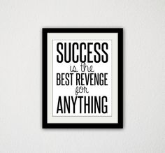 Success is the best revenge for anything. by SamsSimpleDecor, $15.00