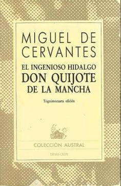 Dom Quixote de La Mancha (Don Quijote de la Mancha em castelhano) é um livro escrito pelo espanhol Miguel de Cervantes y Saavedra (1547-1616). O título e ortografia originais eram El ingenioso hidalgo Don Qvixote de La Mancha, com sua primeira edição publicada em Madrid no ano de 1605. É composto por 126 capítulos, divididos em duas partes: a primeira surgida em 1605 e a outra em 1615.