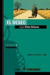 El Deseo según Gilles Deleuze (Filosofía Para Profanos, #1)