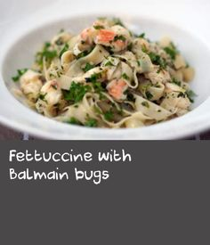 Fettuccine with Balmain bugs | This pasta recipe is inspired by a dish Stefano Manfredi cooked with yabbies at Manta in Woolloomooloo, Sydney, and will work equally well with any crustacean. For best results, use pasta made with eggs (all'uovo).