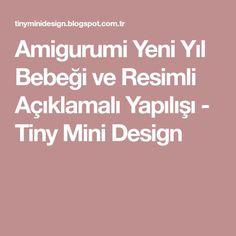 Amigurumi Yeni Yıl Bebeği ve Resimli Açıklamalı Yapılışı - Tiny Mini Design