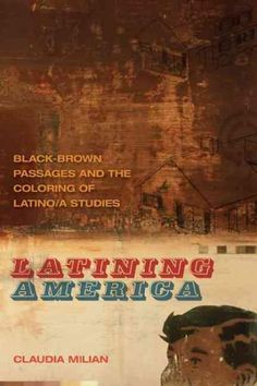 With Latining America , Claudia Milian proposes that the economies of blackness, brownness, and dark brownness summon a new grammar for Latino/a studies that she names Latinities. Milians innovative s