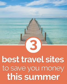 3 Best Travel Sites to Save You Money This Summer - thegoodstuff