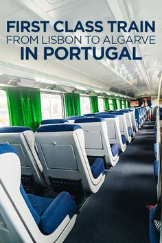 First Class Train Experience from Lisbon to Albufeira (Algarve Region) in Portugal - Travel Pockets , [post_tags Europe Travel Tips, European Travel, Travel Guides, Travel Destinations, Europe Packing, Traveling Europe, Traveling Tips, Backpacking Europe, Packing Lists