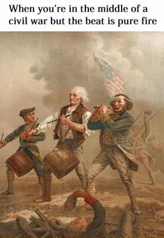 When you're in the middle of a war but the beat is pure fire. How about Revolutionary War?