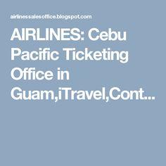 Cebu Pacific Ticketing Office in Busan,Korea,Airwood Aviation,Contact Number Bandar Sunway, Cebu Pacific, Busan Korea, Guam, Macau, Borneo, Cambodia, Singapore, Vietnam
