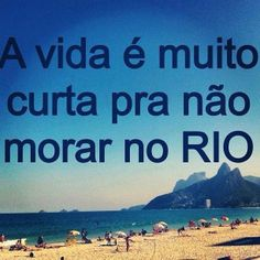 Life is too short not to live in Rio de Janeiro! Adoro Farm, Life Is Short, Timeline Photos, Geography, Brazil, Verses, Haha, Humor, City