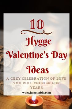 """Hygge Valentine's day ideas for a cozy and stress free holiday. Celebrate love and enjoy each other company without the pressure of spending the """"perfect"""" Valentine's day. Valentines Day Date, Valentine Day Love, Valentine Day Crafts, Valentine Decorations, Wedding Decorations, Konmari, What Is Hygge, Danish Words, Day Date Ideas"""