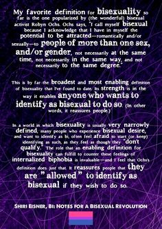 My favorite definition for bisexuality so far is the ...