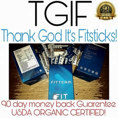 Today is Friday! Do you have your fitsticks? Have you placed your order to join Fitteam? We offer you a 90 day money back guarantee!!
