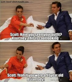 Scott Disick dissing Kourtney Kardashian's outfit on Keeping Up With The Kardashians. #KUWTK