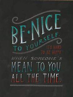 Remember to be nice to yourself, every moment of every day... Self love is the foundation of a positive spirit and a positive life...<3!