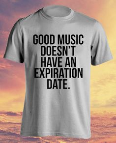 Good Music Doesn't Expire Quotes Quote Men Ladies by ElephanTees