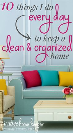 Feeling tired and overwhelmed? Is your house a cluttered, crazy mess? Here are 10 quick & easy things to do every day to keep a clean and organized home, plus they only take a few minutes and require no special tools or gadgets! via @victoriaosborn